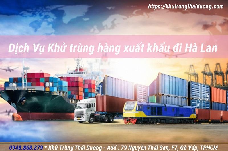 khử trùng hàng xuất khẩu đi Hà Lan